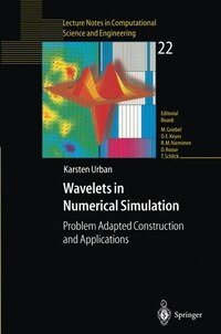 Wavelets in Numerical Simulation: Problem Adapted Construction and Applications