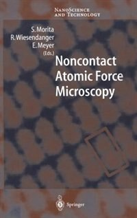 Noncontact Atomic Force Microscopy by S. Morita