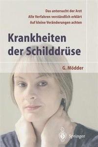 Krankheiten der Schilddrüse: --Ratgeber Schilddr³se-- by Gynter Mödder