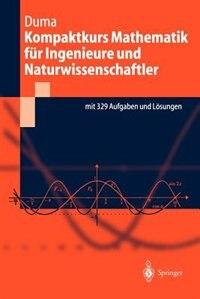 Kompaktkurs Mathematik für Ingenieure und Naturwissenschaftler by Andrei Duma