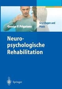 Neuropsychologische Rehabilitation by George P. Prigatano