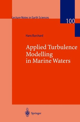 Applied Turbulence Modelling In Marine Waters by Hans Burchard