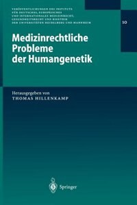 Medizinrechtliche Probleme der Humangenetik by Thomas Hillenkamp