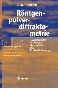 Röntgen-pulverdiffraktometrie: Rechnergestützte Auswertung, Phasenanalyse und Strukturbestimmung by Rudolf Allmann