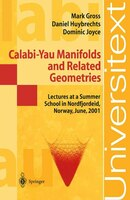 Calabi-Yau Manifolds and Related Geometries: Lectures at a Summer School in Nordfjordeid, Norway…