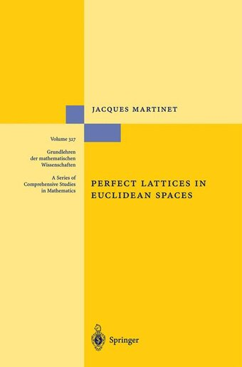 Perfect Lattices in Euclidean Spaces by Jacques Martinet