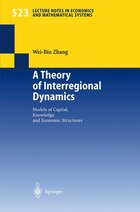 A Theory of Interregional Dynamics: Models of Capital, Knowledge and Economic Structures