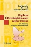 Elliptische Differentialgleichungen zweiter Ordnung: Eine Einführung Mit Historischen Bemerkungen by Ernst Wienholtz