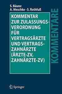 Kommentar zur Zulassungsverordnung für Vertragsärzte und Vertragszahnärzte (Ärzte-ZV, Zahnärzte-ZV) by Stefan Bäune