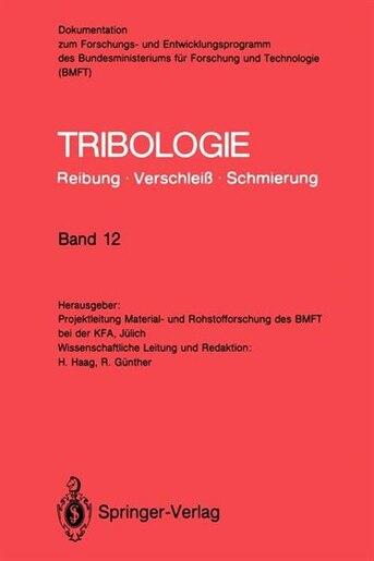 Tribologie: Reibung · Verschleiß · Schmierung: Abrasivverschleiß, Mischreibung, Betriebsverhalten von Reibungssystemen, Oberflächenbehandlung by Reinhard Günther