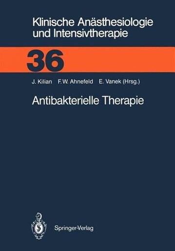 Antibakterielle Therapie by Jürgen Kilian