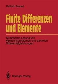 Finite Differenzen und Elemente: Numerische Lösung von Variationsproblemen und partiellen Differentialgleichungen by Dietrich Marsal