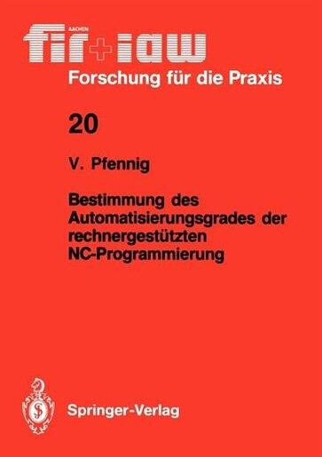 Bestimmung des Automatisierungsgrades der rechnergestützten NC-Programmierung by Volker Pfennig