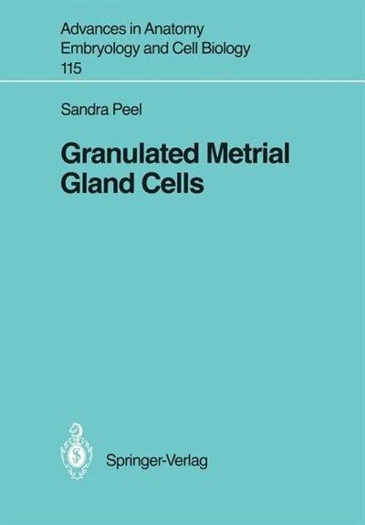 Granulated Metrial Gland Cells by Sandra Peel