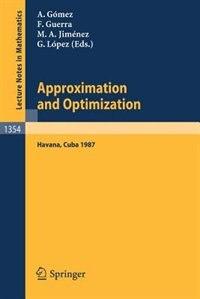 Approximation and Optimization: Proceedings of the International Seminar, held in Havana, Cuba, January 12-16, 1987 by Juan A. Gomez-Fernandez