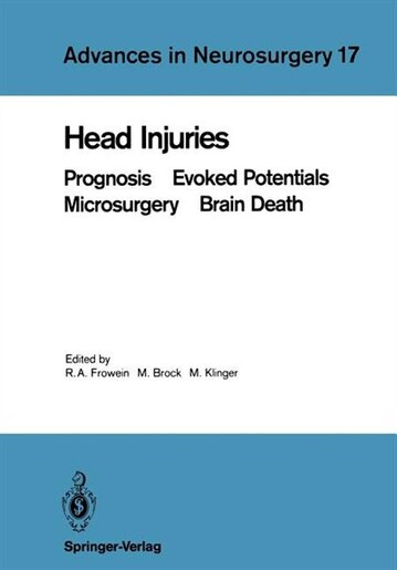 Head Injuries: Prognosis Evoked Potentials Microsurgery Brain Death by Reinhold A. Frowein
