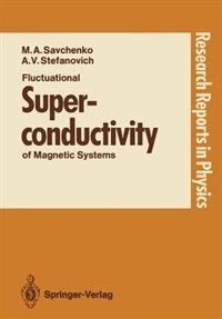 Fluctuational Superconductivity of Magnetic Systems by Maxim A. Savchenko