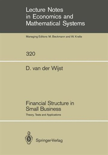 Financial Structure in Small Business: Theory, Tests and Applications by Dominicus van der Wijst