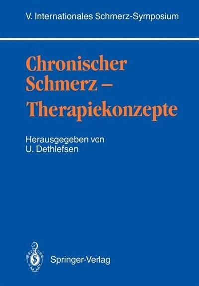 Chronischer Schmerz - Therapiekonzepte: V. Internationales Schmerz-symposium by Uwe Dethlefsen