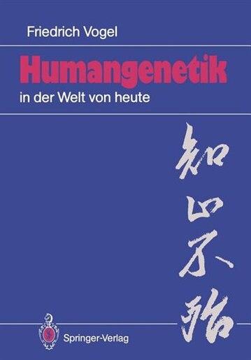 Humangenetik in der Welt von heute: 12 Salzburger Vorlesungen by Friedrich Vogel