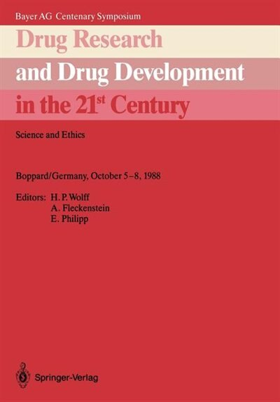 Drug Research and Drug Development in the 21st Century: Science and Ethics by H.P. Wolff
