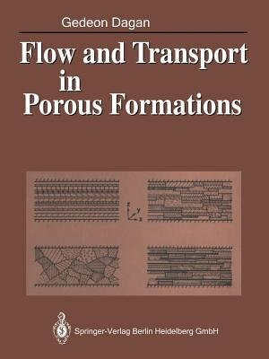 Flow and Transport in Porous Formations by Gedeon Dagan