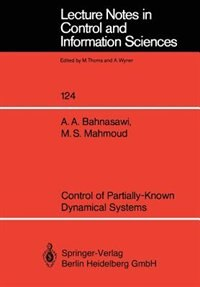 Control Of Partially-known Dynamical Systems by Ahmad A. Bahnasawi