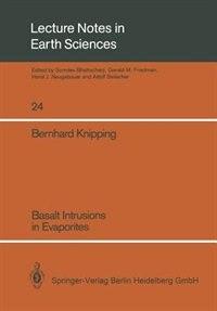 Basalt Intrusions in Evaporites by Bernhard J. Knipping