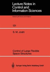 Control Of Large Flexible Space Structures by Suresh M. Joshi