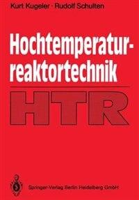 Hochtemperaturreaktortechnik by Kurt Kugeler