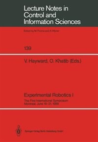 Experimental Robotics I: The First International Symposium Montreal, June 19-21, 1989 by Vincent Hayward