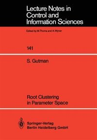 Root Clustering In Parameter Space by Shaul Gutman