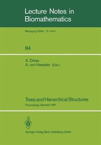 Trees and Hierarchical Structures: Proceedings of a Conference held at Bielefeld, FRG, Oct. 5-9th, 1987 by Andreas Dress