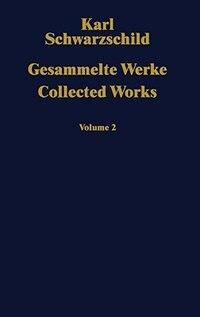 Gesammelte Werke / Collected Works: Volume 2 by Karl Schwarzschild