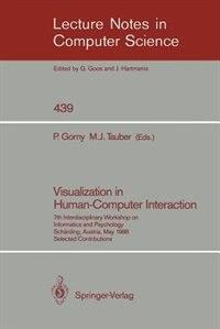 Visualization in Human-Computer Interaction: 7th Interdisciplinary Workshop on Informatics and Psychology, Schärding, Austria, May 24-27, 1988. de Peter Gorny