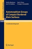 Automorphism Groups of Compact Bordered Klein Surfaces: A Combinatorial Approach by Emilio Bujalance