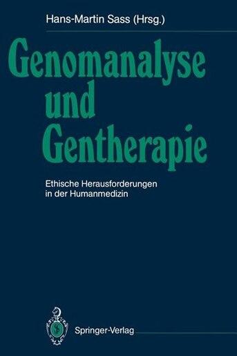 Genomanalyse und Gentherapie: Ethische Herausforderungen in der Humanmedizin by W.f. Anderson