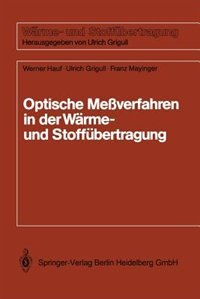 Optische Meßverfahren Der Wärme- Und Stoffäbertragung by Werner Hauf