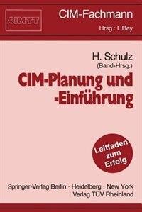 Cim-planung Und -einführung: Ein Leitfaden Für Die Praxis by Herbert Schulz
