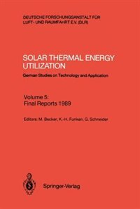 Solar Thermal Energy Utilization: German Studies on Technology and Application by Manfred Becker