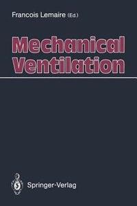Mechanical Ventilation by Francois Lemaire