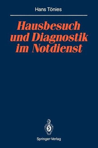 Hausbesuch Und Diagnostik Im Notdienst by Hans Tönies