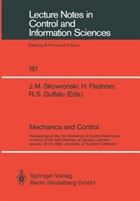Mechanics And Control: Proceedings Of The 3rd Workshop On Control Mechanics In Honor Of The 65th Birthday Of George Leitma by J.m. Skowronski