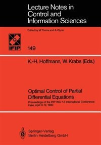 Optimal Control of Partial Differential Equations: Proceedings of the IFIP WG 7.2 International Conference Irsee, April 9-12, 1990 by Karl-Heinz Hoffmann