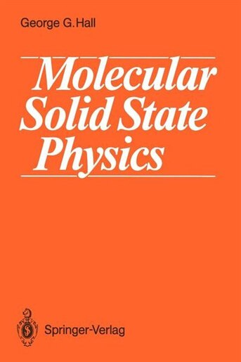 Molecular Solid State Physics by George G. Hall