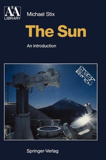 The Sun: An Introduction by Michael Stix