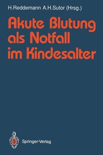 Akute Blutung als Notfall im Kindesalter by W. Künzer