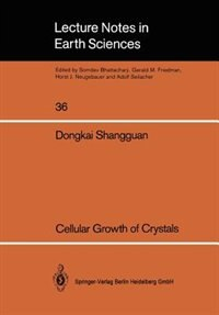 Cellular Growth of Crystals by Dongkai Shangguan