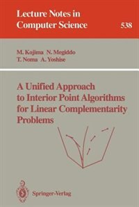 A Unified Approach to Interior Point Algorithms for Linear Complementarity Problems by Masakazu Kojima