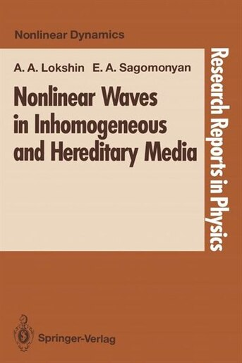 Nonlinear Waves in Inhomogeneous and Hereditary Media by Alexandr A. Lokshin